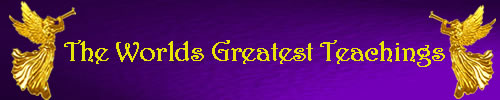 CLICK HERE To obtain The Worlds Greatest Teachings